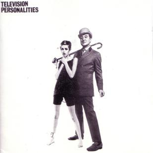 Television Personalities - And Dont the Kids Just Love It